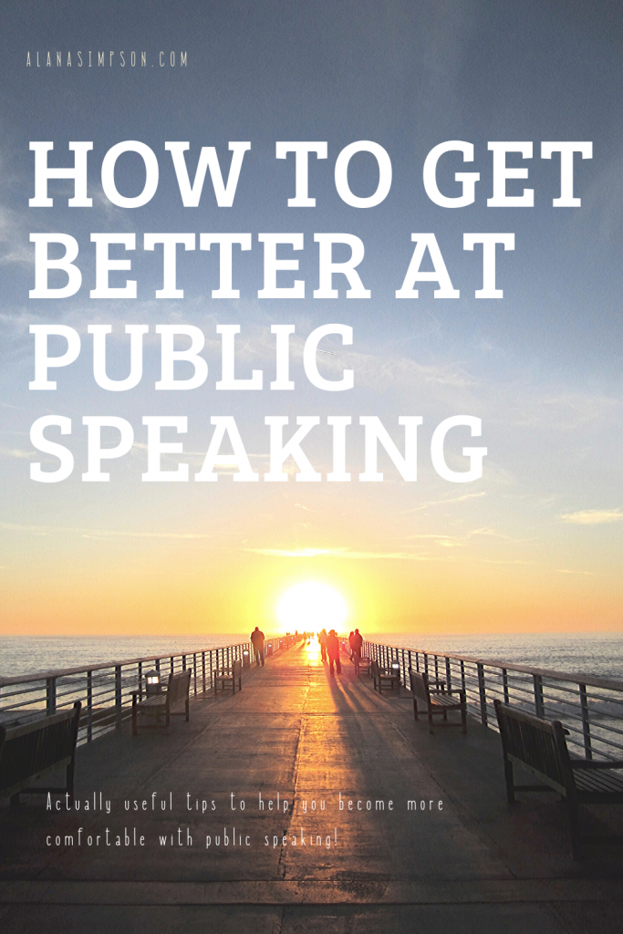 How to get better at public speaking - alanasimpson.com - Everyday Confidence - Tips on Public Speaking - Get over public speaking anxiety or fear