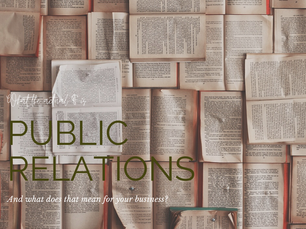 What The Actual F Is Public Relations? | MARKETING AND COMMUNICATIONS